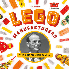 Cover: Lego Manufacturers: The Kristiansen Family
