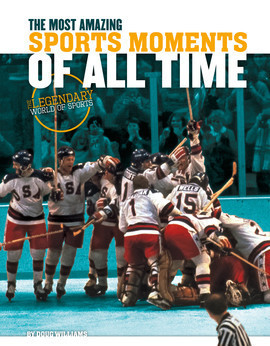 Cover: Most Amazing Sports Moments of All Time