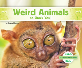 Cover: Weird Animals to Shock You!