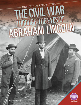 Cover: Civil War through the Eyes of Abraham Lincoln