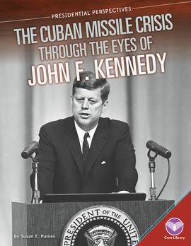 Cover: Cuban Missile Crisis through the Eyes of John F. Kennedy
