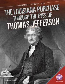 Cover: Louisiana Purchase through the Eyes of Thomas Jefferson