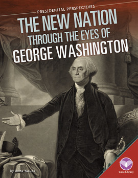 Cover: New Nation through the Eyes of George Washington