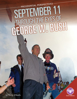 Cover: September 11 through the Eyes of George W. Bush