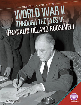 Cover: World War II through the Eyes of Franklin Delano Roosevelt