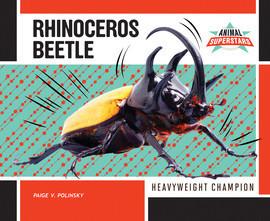 Cover: Rhinoceros Beetle: Heavyweight Champion
