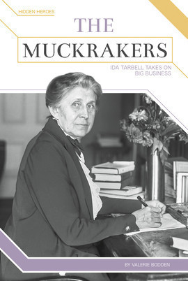 Cover: The Muckrakers: Ida Tarbell Takes on Big Business