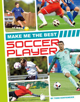 Cover: Make Me the Best Soccer Player