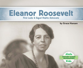Cover: Eleanor Roosevelt: First Lady & Equal Rights Advocate