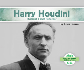 Cover: Harry Houdini: Illusionist & Stunt Performer