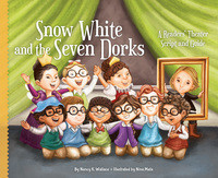 Cover: Snow White and the Seven Dorks: A Readers' Theater Script and Guide