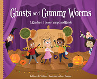 Cover: Ghosts and Gummy Worms: A Readers' Theater Script and Guide
