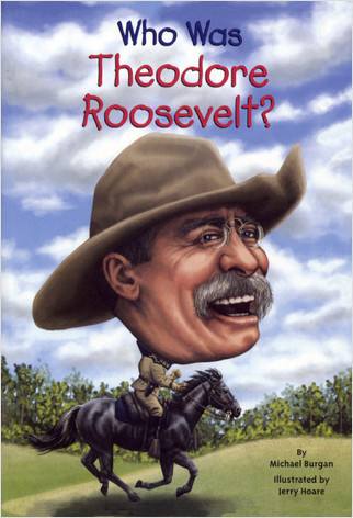 Cover: Who Was Theodore Roosevelt?