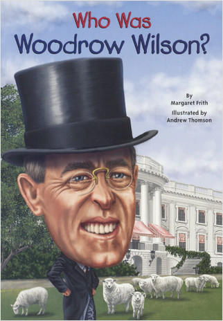 Cover: Who Was Woodrow Wilson?