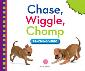 Cover: Chase, Wiggle, Chomp: Teaching Verbs