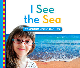 Cover: I See the Sea: Teaching Homophones