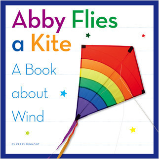Cover: Abby Flies a Kite: A Book about Wind