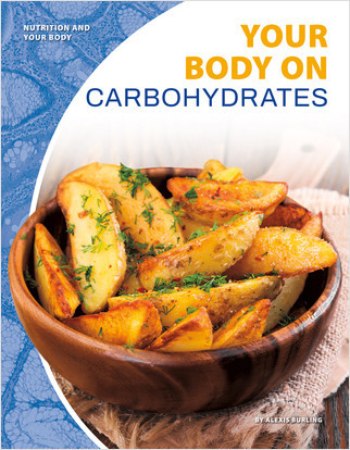 Cover: Your Body on Carbohydrates