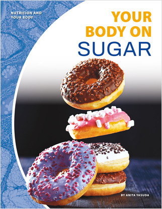 Cover: Your Body on Sugar