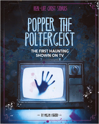 Cover: Popper the Poltergeist: The First Haunting Shown on TV