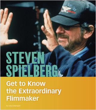 Cover: Steven Spielberg: Get to Know the Extraordinary Filmmaker