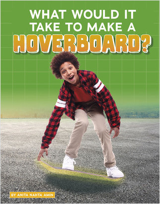 Cover: What Would It Take to Make a Hoverboard?