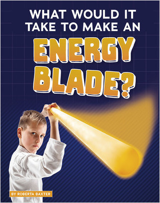 Cover: What Would It Take to Make an Energy Blade?
