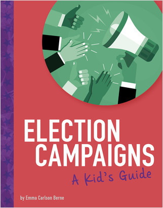 Cover: Election Campaigns: A Kid's Guide