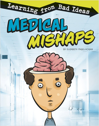 Cover: Medical Mishaps: Learning from Bad Ideas
