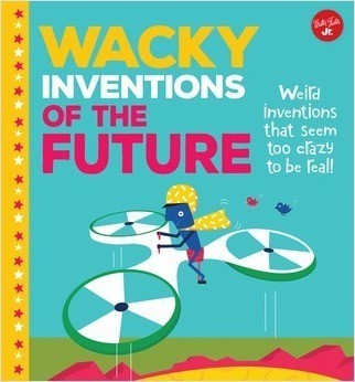Cover: Wacky Inventions of the Future