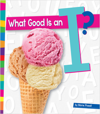 Cover: What Good Is an I?