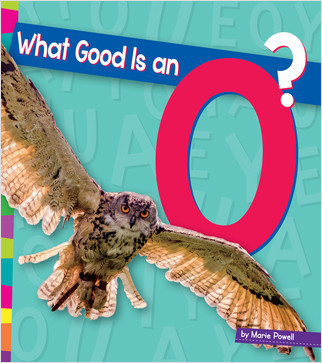 Cover: What Good Is an O?