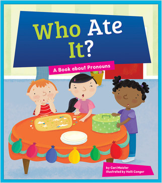 Cover: Who Ate It? A Book about Pronouns
