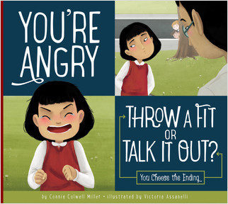 Cover: You're Angry: Throw a Fit or Talk it Out?
