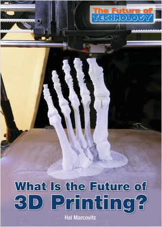 Cover: What Is the Future of 3D Printing?