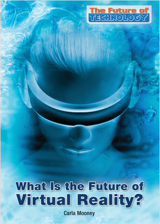 Cover: What Is the Future of Virtual Reality?