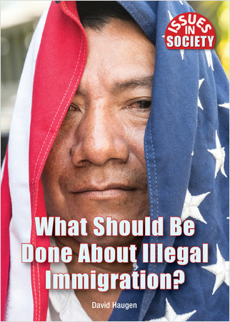 Cover: What Should Be Done About Illegal Immigration?