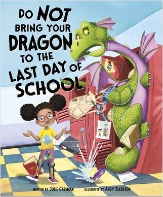 Cover: Do Not Bring Your Dragon to the Last Day of School
