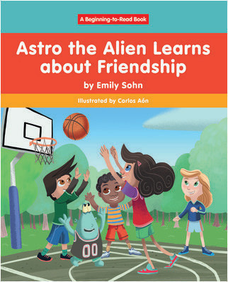 Cover: Astro the Alien Learns about Friendship