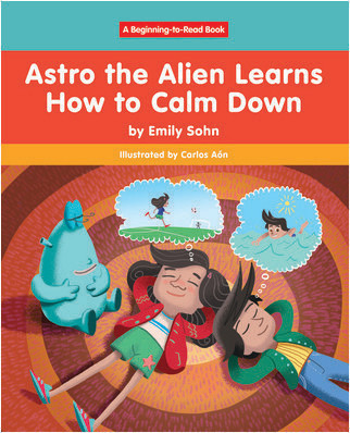 Cover: Astro the Alien Learns How to Calm Down