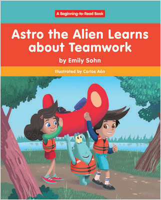 Cover: Astro the Alien Learns Learns about Teamwork