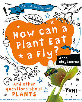 Cover: How Can a Plant Eat a Fly?