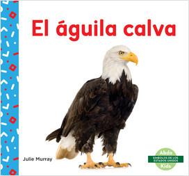 Cover: El águila calva (Bald Eagle)