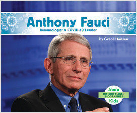 Cover: Anthony Fauci: Immunologist & COVID-19 Leader
