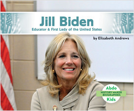 Cover: Jill Biden: Educator & First Lady of the United States