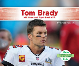 Cover: Tom Brady: NFL Great and Super Bowl MVP
