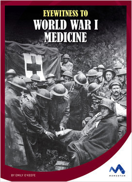 Cover: Eyewitness to World War I Medicine