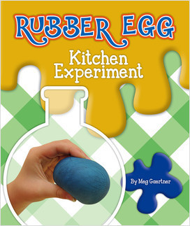Cover: Rubber Egg Kitchen Experiment