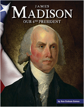 Cover: James Madison: Our 4th President