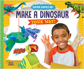 Cover: Make a Dinosaur Your Way!